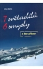7 světadílů 6 smysly a bez příkras - výprodej