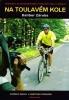 Na toulavém kole - cykloprůvodce